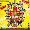 dans quelques jours le SLUMMER SLAM 2009 !!