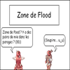 ~ La zone de Flood ~