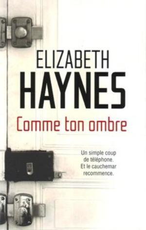 Comme ton ombre, Elizabeth Haynes