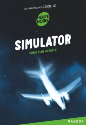 Les Enquêtes de Logicielle - Tome 5 : Simulator, Christian Grenier