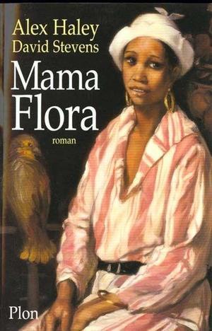 Mama Flora, Alex Haley & David Stevens