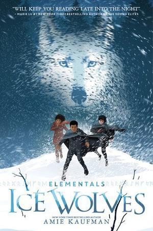 Elementals - Tome 1 : Ice Wolves, Amie Kaufman