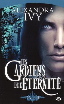 Les Gardiens De L'éternité - Tome 1 Dante - Alexandra Ivy