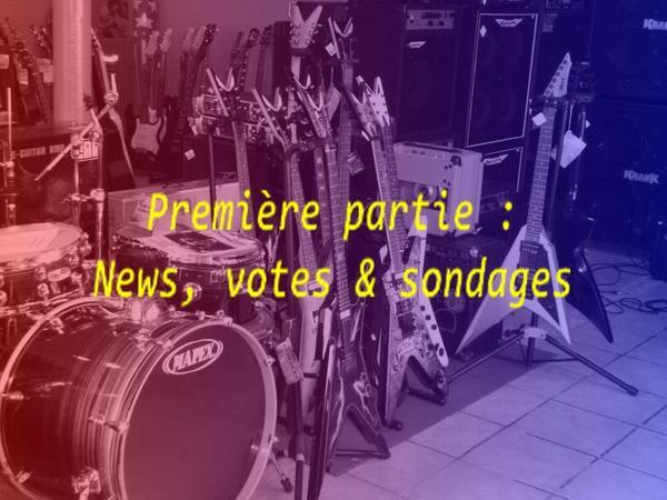 ♫ ♫ Première partie : News, votes & sondages ♫ ♫