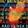 In Rainbows / Videotape - Radiohead