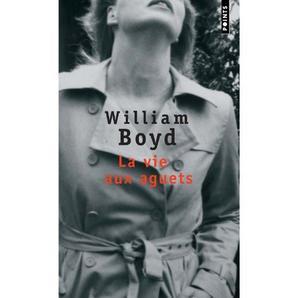 """""""La vie aux aguets """" de William Boyd  ★★★★"""