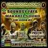 Soundsy Faya - Makarel Sound - Gime Riddim Mix