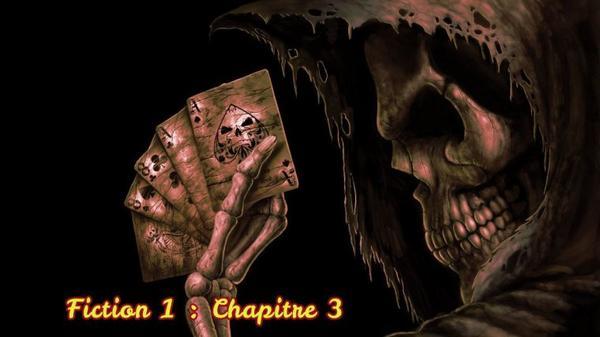 Fiction 1 : Chapitre 3 : Quant la mort veut t'enlever à moi