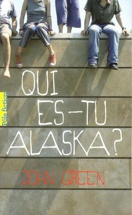 Qui es-tu Alaska ? -  J. Green - 10/10