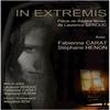 "Prochainement PIECE DE THEATRE filmée ""IN EXTREMIS"" !!!"