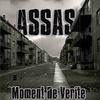 Moment de vérité / Assas - Laisse moi croire [ Ft Rim.X ] (2009)