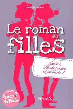Le roman des filles Tome 3: Amitiés, Shakespeare et jalousie !