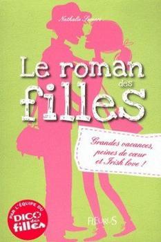 Le roman des filles Tome 4: Grandes vacances, peines de coeur et irish love !