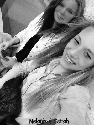 Mélanie & Sarah ; Cs bien plus qu'une histoire de coeur, c's une histoire de soeur  ♥  ( ! ) '