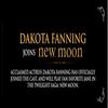 m  C'est officiel ! La jeune Dakota Fanning a rejoint le cast de New Moon ! Pour le rôle de la vampire psychotique, Jane.  m