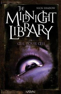 The Midnight Librairy : Oeil pour Oeil by Nick Shadow
