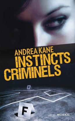 Instincts Criminels by Andréa Kane
