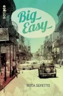 Big Easy by Ruta Sepetys