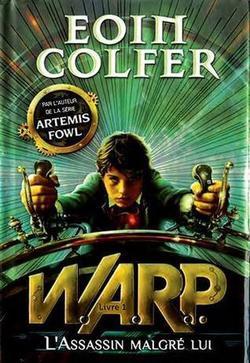 W.A.R.P. l'assassin malgré lui by Eoin Colfer