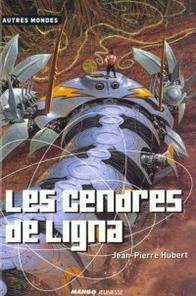 Les cendres de Ligna, Jean-Pierre Hubert, Autres Mondes, Mango