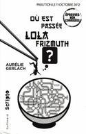 Où est passée Lola Frizmuth ?, Aurélie Gerlach, Scripto, Gallimard