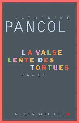 """""""La valse lente des tortues"""" de Katherine Pancol"""