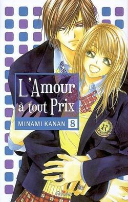 Manga L'amour à tout prix Genre : Shojo[Romance, Comédie, Ecole et Erotique ]