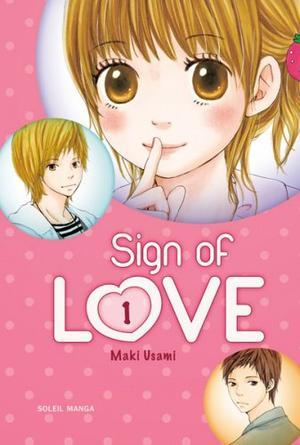 Manga Sign Of Love Genre : Shojo[Romance, Tranche de vie et Comédie]