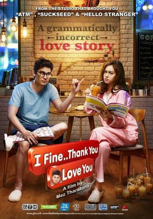 Film : Thailandais I Fine... Thank you... Love you...  115 minutes[Comédie et Romance]