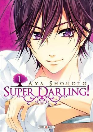 Manga Super Darling  Genre : Shojo[Romance, Comédie, Harem, Ecole et Fantastique]