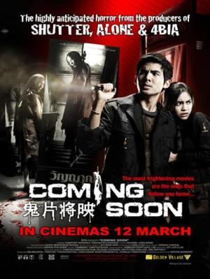 Film : Thailandais Coming Soon  95 minutes [Horreur et Thriller]