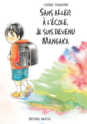 One shot Sans aller à l'école, je suis devenu mangaka Genre : Seinen[Tranche de vie et Social]