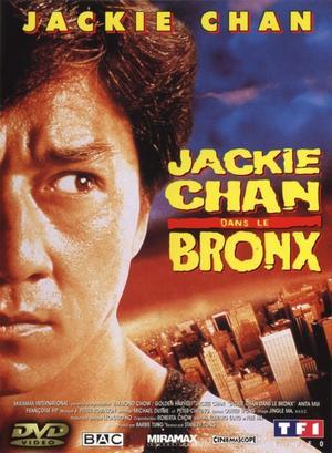 Film : Canado- Hong KongaisJackie Chan dans le Bronx   86 minutes[Action et Comédie]