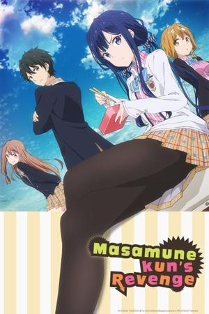 Anime/Manga Masamune-kun's Revenge  Genre : Shonen[Romance, Comédie, Amitié et Ecole]