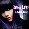 Jena Lee (feat Eskemo) - Eternise-moi