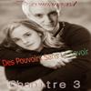 Des Pouvoirs Sans Le Savoir ~~Chapitre 3~~