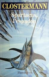 Pierre Clostermann, Spartacus, l'espadon, Flammarion, 1989