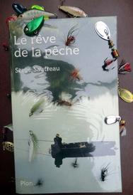 Serge Sautreau, Le rêve de la pêche, Plon, Paris, 1989