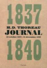 Henry David Thoreau, Journal (22 octobre 1837-31 décembre 1840), Ed. Finitude, 2012.