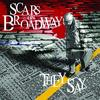 Scars On Broadway / They Say (2008)