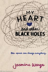 REVIEW LE VIDE DE NOS COEURS - MY HEART AND OTHER BLACK HOLES de JASMINE WARGA