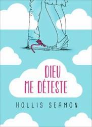 REVIEW - DIEU ME DETESTE de Hollis Seamon