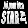"""Concours : """"Né Pour Etre Star"""""""