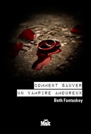 Comment sauver un vampire amoureux ?
