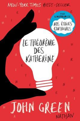 • Le théorème des Katherine • John Green •