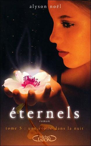Eternels, T5 : Une étoile dans la nuit.