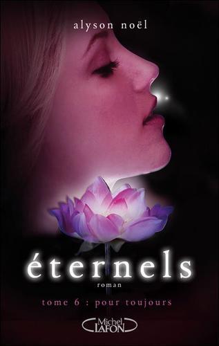 Eternels, T6 : Pour toujours.