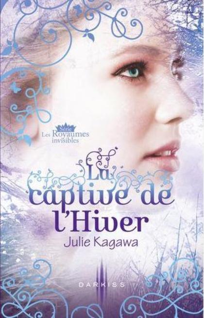 Les Royaumes invisibles, T2 : La captive de l'Hiver.