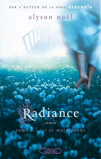 Radiance, T1 : Ici et maintenant.