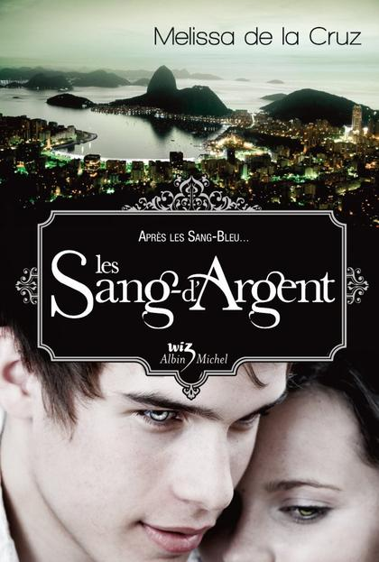 Les Vampires de Manhattan, T3 : Les Sang-d'Argent.